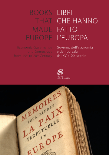 Libri che hanno fatto l'Europa. Governo dell'economia e democrazia dal XV al XX secolo / Books that made Europe. Economic Governance and Democracy from 15th to 20th Century